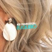 Eu Quero de Kid Francescoli