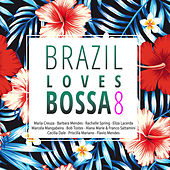 Brazil Loves Bossa, Vol. 8 de Various Artists