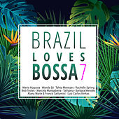 Brazil Loves Bossa, Vol. 7 de Various Artists