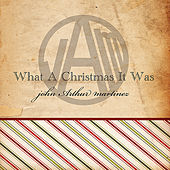 What A Christmas It Was by John Arthur Martinez