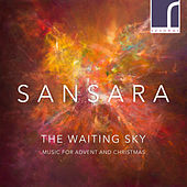 The Waiting Sky: Music for Advent and Christmas by Sansara