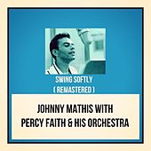 Swing Softly (Remastered) by Johnny Mathis