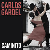 Caminito de Carlos Gardel