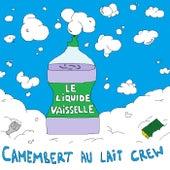 Le liquide vaisselle by Camembert Au Lait Crew