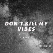 Don't Kill My Vibes de Tashi