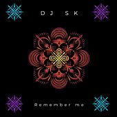 Remember Me by DJ Sk