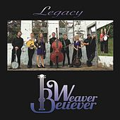Legacy by Weaver Believer