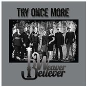 Try Once More by Weaver Believer