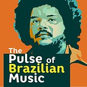 The Pulse of Brazilian Music von Various Artists