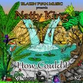 How Could I de Natty King