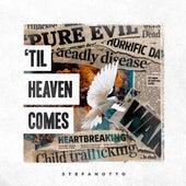Til Heaven Comes by Stefan Otto