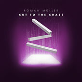 Cut to the Chase de Roman Müller