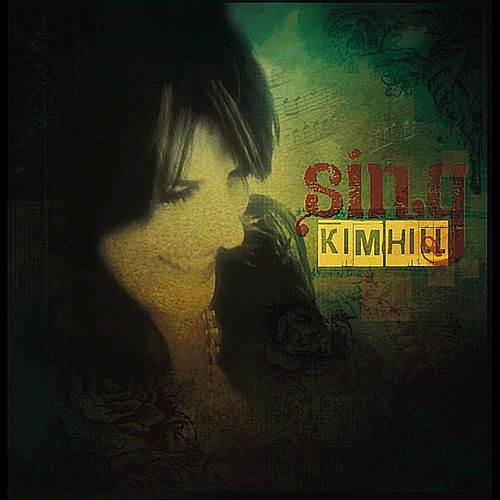 Sing by Kim Hill