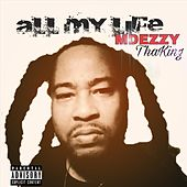 All My Life by Mdezzy the King