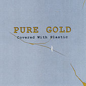 Pure Gold Covered with Plastic de Sequel