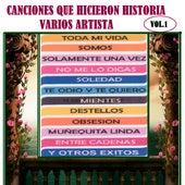 Canciones Que Hicieron Historia Vol.1 von Various Artists