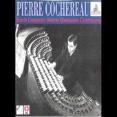 Pierre Cochereau - Plays Bach, Couperin, Vierne, Messiaen, Cochereau by Pierre Cochereau