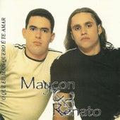 O Que Eu Mais Quero É Te Amar de Maycon & Renato