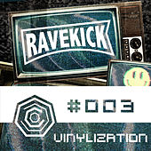 Ravekick 003 - Vinylization (DJ Mix) de Various