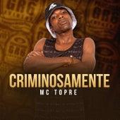 Criminosamente de MC Topre