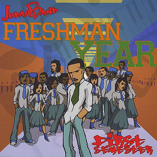 Freshman Year: First Semester by Judah Band
