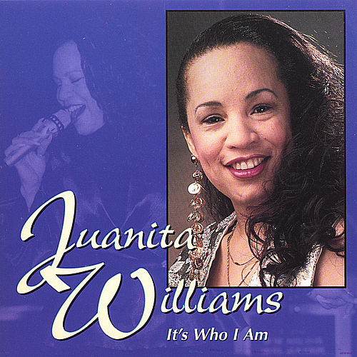 It's Who I Am by Juanita Williams