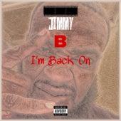 Im Back On by Jimmy B