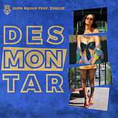 Desmontar by Supa Squad