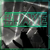 #Rave #21 by Various Artists