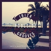 Ibiza Poolside Grooves, Vol. 11 von Various Artists