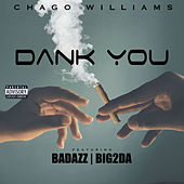 DANK YOU (feat. Badazz & Big2Daboy) de Chago Williams