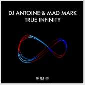 True Infinity von DJ Antoine