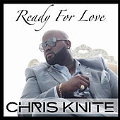 Ready for Love by Chris Knite
