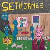 Good Life von Seth James