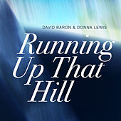 Running Up That Hill (A Deal With God) by David Baron