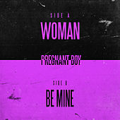 Woman / Be Mine by Pregnant Boy