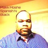 Spanish n Black by Makk Moshe