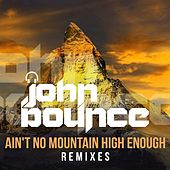 Ain't No Mountain High Enough (Remixes) von John Bounce