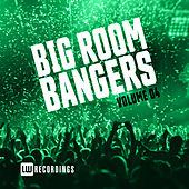 Big Room Bangers, Vol. 04 - EP von Various Artists