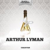 Caravan by Arthur Lyman