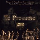 Te Presumo (200 Años De Música Mexicana) de Banda El Recodo