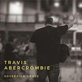 Sovereign Grace by Travis Abercrombie