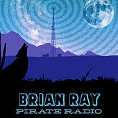 Pirate Radio by Brian Ray