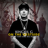 On the Westside by King Lil G