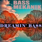 Dreamin' Bass de Bass Mekanik