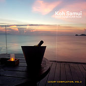 Koh Samui Sunset Lounge & Chill House (Luxury Compilation), Vol. 2 by Various Artists