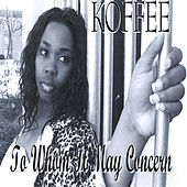 To Whom It May Concern by Koffee