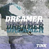 Dreamer by Tink