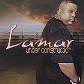 Under Construction by Lamar