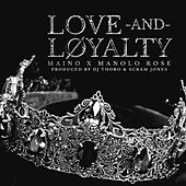Love & Loyalty (feat. Manolo Rose) by Maino